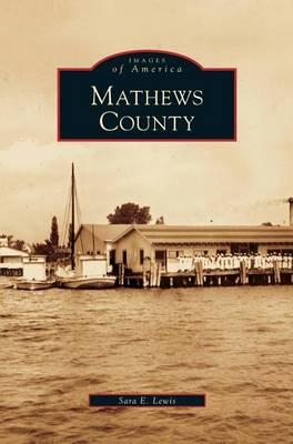 Mathews County by Sara E Lewis