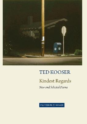 Kindest Regards by Kooser Ted