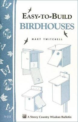 Easy-to-Build Birdhouses by Mary Twitchell