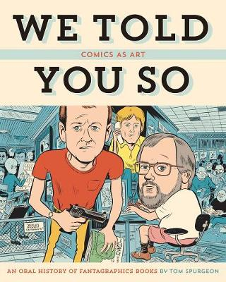 Comics As Art: We Told You So by Tom Spurgeon