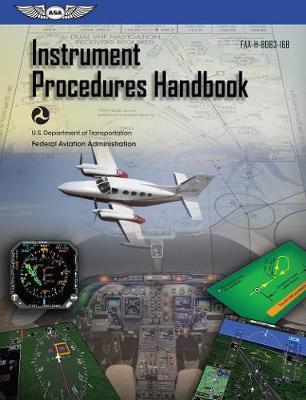Instrument Procedures Handbook: ASA FAA-H-8083-16B book