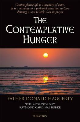 The Contemplative Hunger by Fr. Donald Haggerty