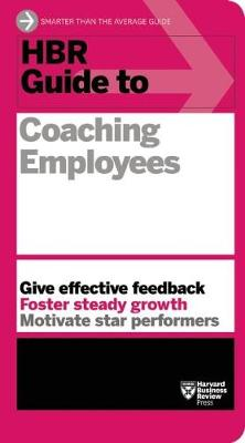 HBR Guide to Coaching Employees (HBR Guide Series) by Harvard Business Review