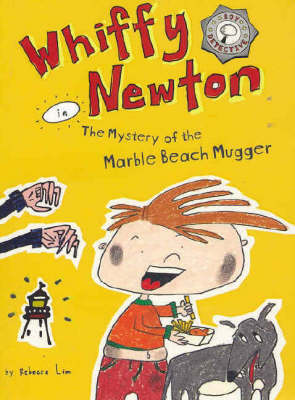 Whiffy Newton in the Mystery of the Marble Beach Mugger by Rebecca Lim