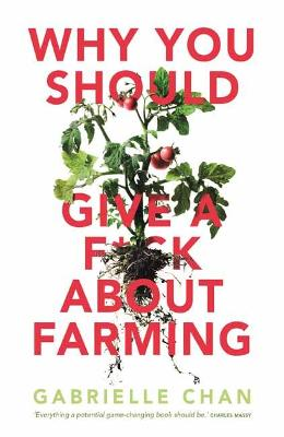 Why you should give a f*ck about farming: Because you eat book