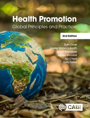 Health Promotion: Global Principles and Practice by Ruth Cross