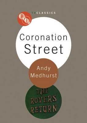 """Coronation Street"" by Andy Medhurst"
