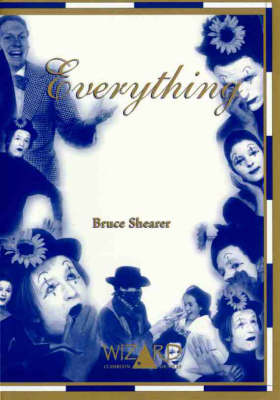 Everything - Drama Script by Bruce Shearer