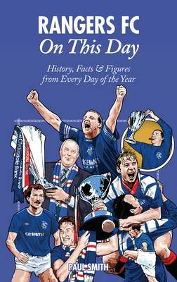 Rangers On This Day by Dr. Paul Smith