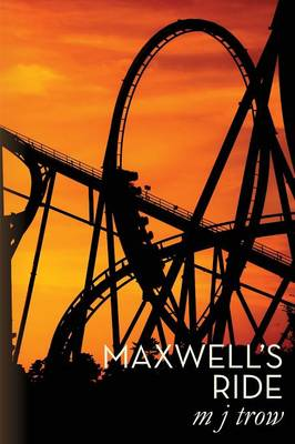 Maxwell's Ride by M J Trow