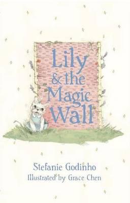 Lily & the Magic Wall by Stefanie Godinho
