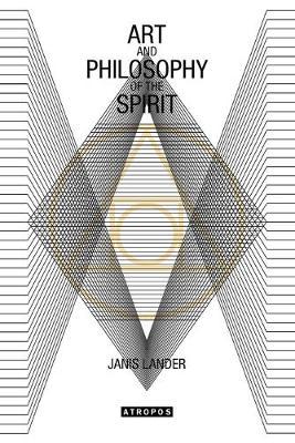 Art and Philosophy of Spirit by Janis Lander