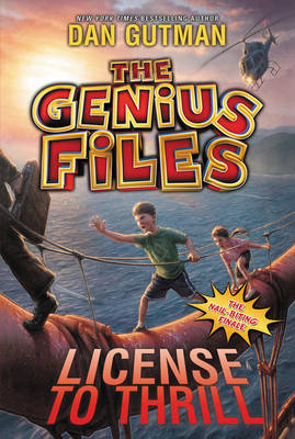 The Genius Files #5: License to Thrill by Dan Gutman