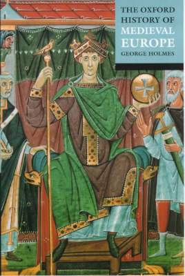 Oxford History of Medieval Europe by George Holmes