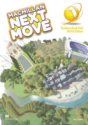 Macmillan Next Move Level 1 Teacher's Book Pack by Sue Clarke