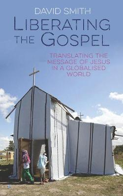 Liberating the Gospel by David Smith