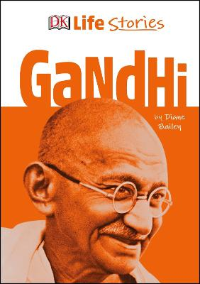 DK Life Stories Gandhi by Diane Bailey