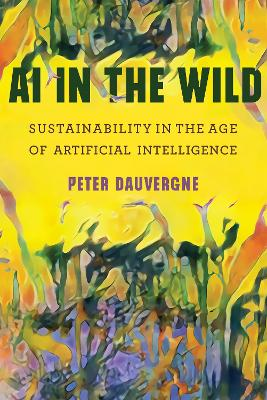 AI in the Wild by Peter Dauvergne