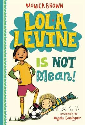 Lola Levine Is Not Mean! book