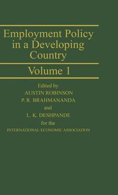 Employment Policy in a Developing Country: A Case-study of India by Alan Robinson