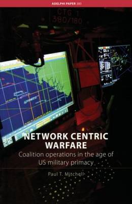 Network Centric Warfare by Paul T. Mitchell