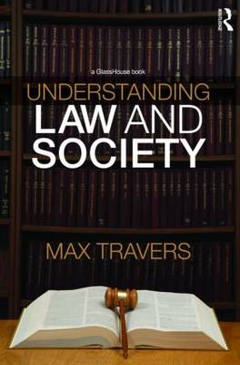 Understanding Law and Society by Dr. Max Travers