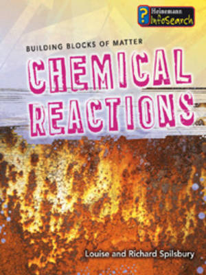Chemical Reactions by Richard Spilsbury