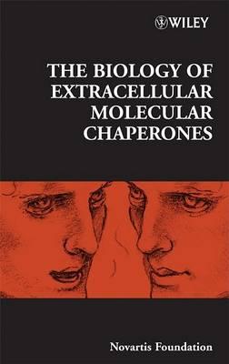 Biology of Extracellular Molecular Chaperones by Derek J. Chadwick