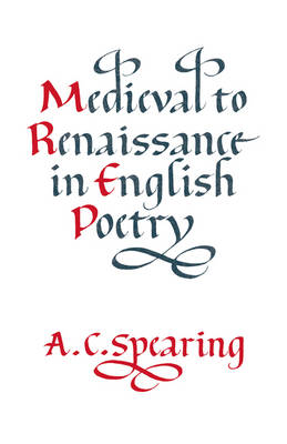 Medieval to Renaissance in English Poetry book
