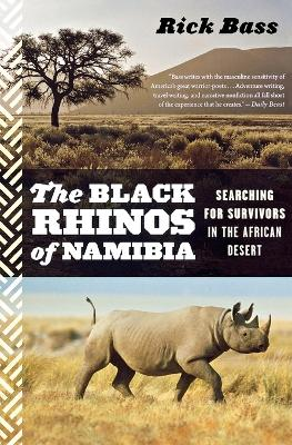 Black Rhinos of Namibia by Rick Bass