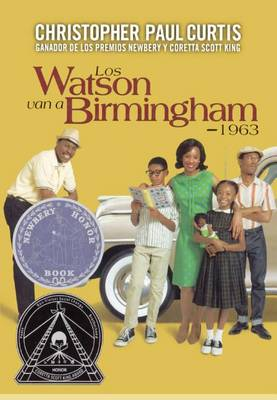 Los Watson Van a Birmingham -- 1963 (the Watsons Go to Birmingham -- 1963) by Christopher Paul Curtis