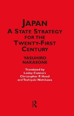 Japan - a State Strategy for the Twenty-First Century by Christopher P. Hood