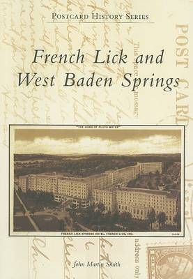 French Lick and West Baden Springs by John Martin Smith