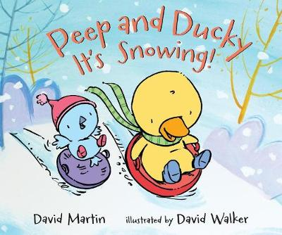 Peep and Ducky It's Snowing! by Martin David