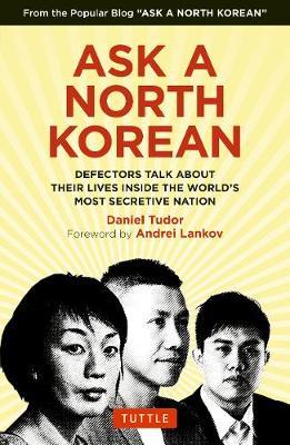 Ask A North Korean by D. Tudor