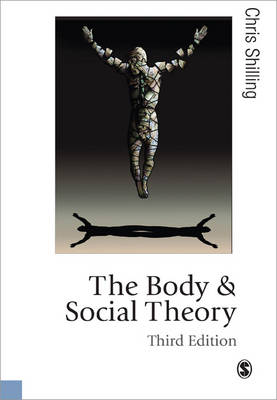The Body and Social Theory by Chris Shilling