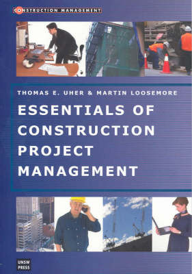 Essentials of Construction Project Management by Martin Loosemore