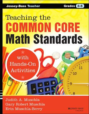 Teaching the Common Core Math Standards with Hands-On Activities, Grades 3-5 by Judith A. Muschla