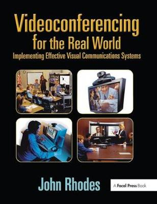 Videoconferencing for the Real World by John Rhodes