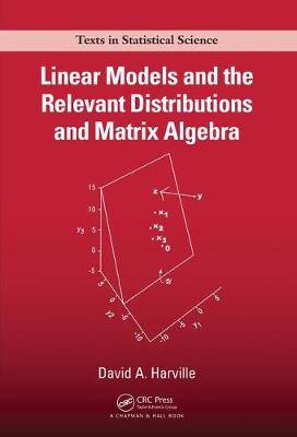 Linear Models and the Relevant Distributions and Matrix Algebra book