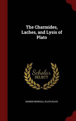 Charmides, Laches, and Lysis of Plato by Plato