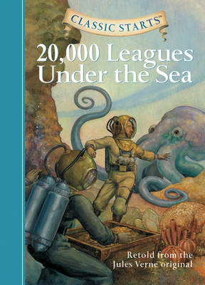 Classic Starts (R): 20,000 Leagues Under the Sea by Jules Verne