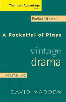 Cengage Advantage Books: Pocketful of Plays: Vintage Drama, Volume II by David Madden