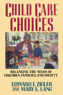 Child Care Choices by Edward F. Zigler