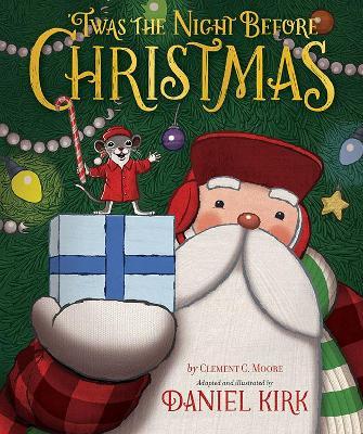 'Twas the Night Before Christmas by Daniel Kirk