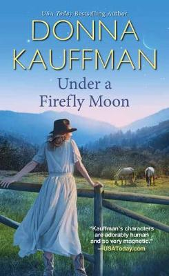 Under a Firefly Moon by Donna Kauffman