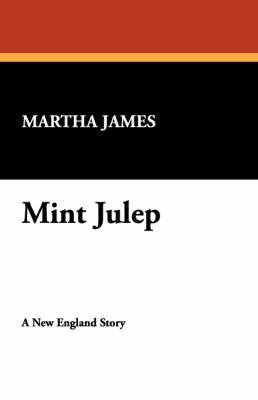 Mint Julep by Martha James