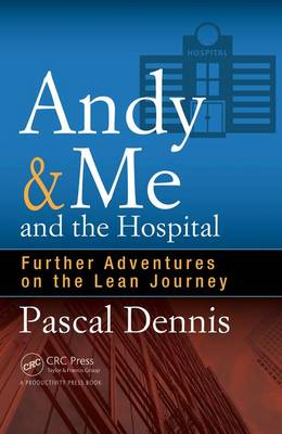 Andy & Me and the Hospital by Pascal Dennis
