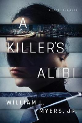 A Killer's Alibi by William L. Myers