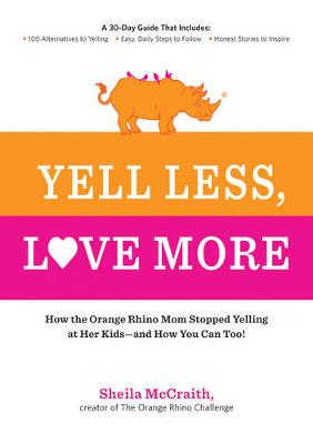 Yell Less, Love More by Sheila McCraith